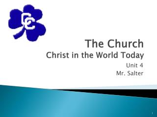 The Church Christ in the World Today