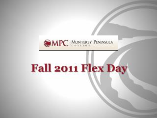 Fall 2011 Flex Day