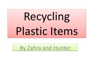 Recycling Plastic  I tems