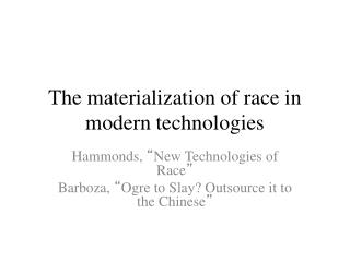 The materialization of race in modern technologies