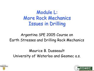 Module L: More Rock Mechanics  Issues in Drilling