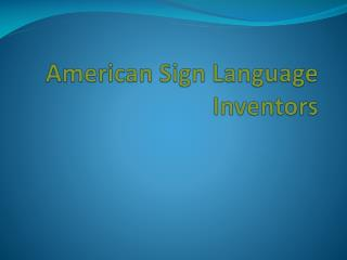 American Sign Language Inventors