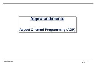 Approfondimento Aspect Oriented Programming (AOP)