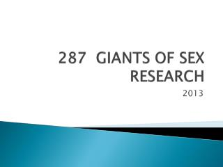287  GIANTS OF SEX RESEARCH