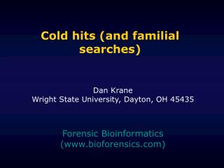 Cold hits (and familial searches)