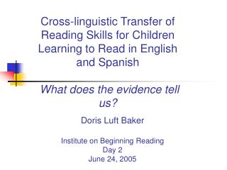 Doris Luft Baker Institute on Beginning Reading Day 2 June 24, 2005