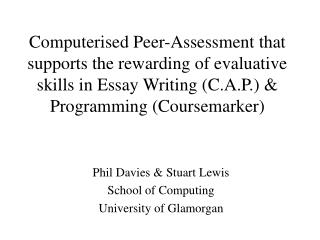Computerised Peer-Assessment that supports the rewarding of evaluative skills in Essay Writing (C.A.P.) & Programming (C