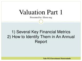 Valuation Part 1 Presented by: Elson ong