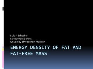 Energy density of Fat and Fat-free mass