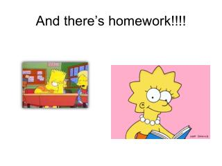 And there's homework!!!!