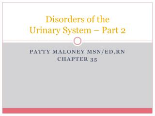 Disorders of the  Urinary System – Part 2