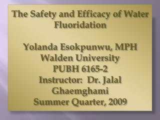 The Safety and Efficacy of Water Fluoridation