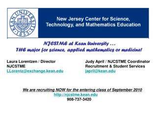 NJCSTME at Kean University . . .  THE major for science,  applied mathematics or medicine!