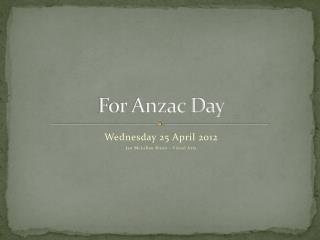 For  Anzac  Day