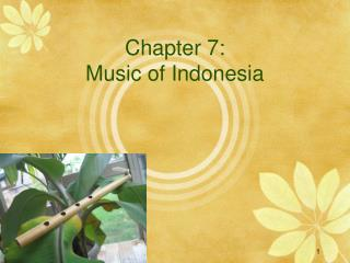 Chapter 7: Music of Indonesia