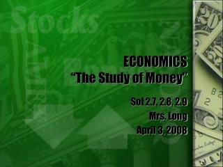 "ECONOMICS ""The Study of Money"""
