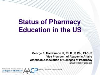 Status of Pharmacy Education in the US