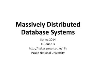 Massively Distributed Database Systems