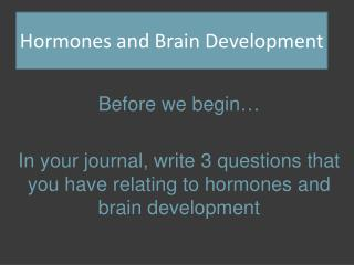 Hormones and Brain Development