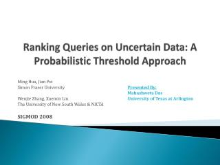 Ranking Queries on Uncertain Data: A Probabilistic Threshold Approach