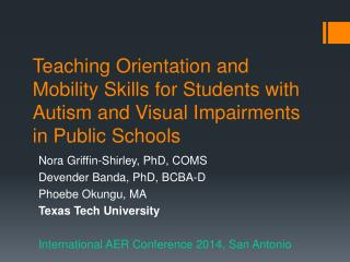Nora  Griffin-Shirley, PhD, COMS Devender Banda, PhD, BCBA-D Phoebe Okungu, MA