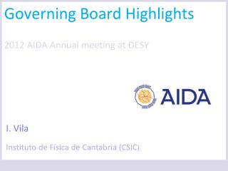 Governing Board Highlights 2012 AIDA Annual meeting at  DESY