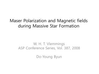 Maser  P olarization and Magnetic fields during Massive Star Formation