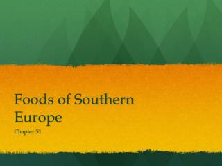 Foods of Southern Europe