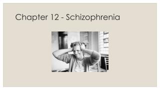 Chapter 12 - Schizophrenia
