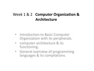 Week 1 & 2    Computer Organization & Architecture