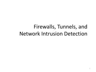 Firewalls, Tunnels, and  Network Intrusion Detection