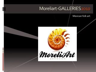 Moreliart-GALLERIES 2010