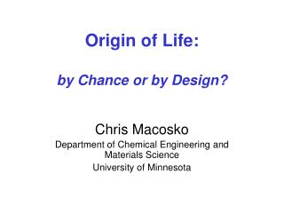 Origin of Life: by Chance or by Design?