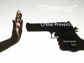 """Clean-up"" Crime Prevention"