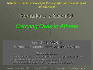 Remarks  of a Scientist Carrying Owls  to Athens