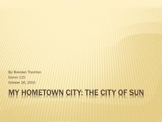 My hometown city: the city of sun