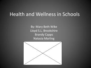 Health and Wellness in Schools