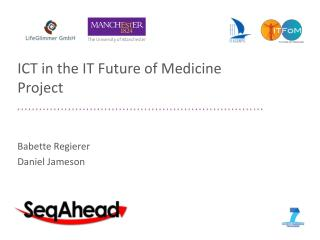 ICT in the IT Future of Medicine Project