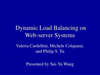 Dynamic Load Balancing on Web-server Systems
