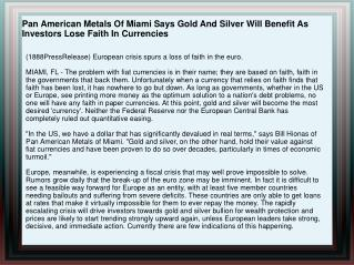 Pan American Metals Of Miami Says Gold And Silver Will Benef