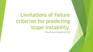 Limitations of failure criterion for predicting stope instability.