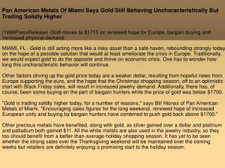 Pan American Metals Of Miami Says Gold Still Behaving Unchar