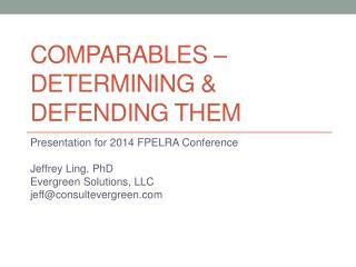 COMPARABLES – Determining & Defending Them