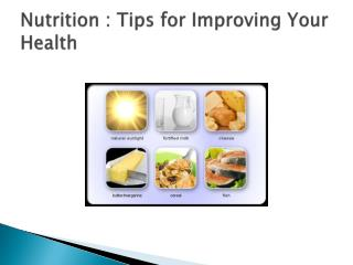 Nutrition : Tips for Improving Your Health