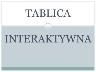 TABLICA  INTERAKTYWNA
