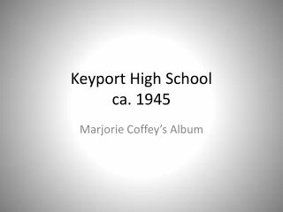 Keyport High School ca. 1945