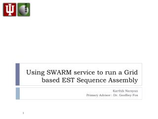Using  SWARM service to run a Grid based EST Sequence Assembly