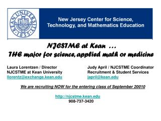 NJCSTME at Kean  . . .  THE major for science, applied math or medicine