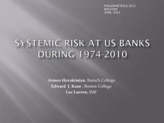 SYSTEMIC RISK AT US BANKS DURING 1974-2010