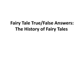 Fairy Tale True/False Answers: The History of Fairy Tales